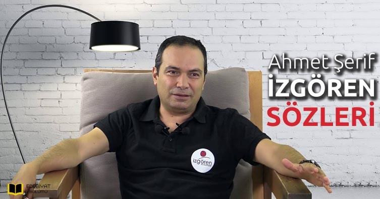 Ahmet-Şerif-İzgören-Sözleri